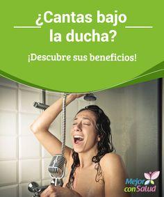 ¿Cantas bajo la ducha? ¡Descubre sus beneficios!   Aunque pueda parecer algo que hacemos casi de manera refleja, lo cierto es que cantar bajo la ducha es una costumbre de lo más sana. Y es que está demostrado que tiene beneficios para tu salud.