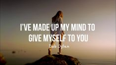 Bob Dylan - I've Made Up My Mind to Give Myself to You (Lyrics)