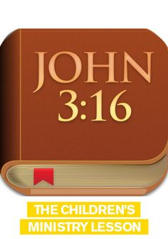 Free Children's Ministry Lesson that teaches kids about John 3:16, the most popular Bible verse of all-time.