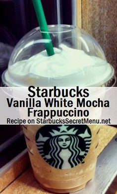 Starbucks Vanilla White Mocha! #StarbucksSecretMenu Sweet and simple. Recipe here: http://starbuckssecretmenu.net/vanilla-white-mocha-frappuccino-starbucks-secret-menu/