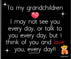 To My Granddaughters I Love You quotes quote family quote family quotes grandma grandmom grandchildren grandfather Grandson Quotes, Grandkids Quotes, Quotes About Grandchildren, Daughter Quotes, I Love You Quotes, Love Yourself Quotes, Quotes For Kids, Family Quotes, Me Quotes