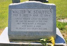 Funny Graves- Uncle Walter Loved to Spend...