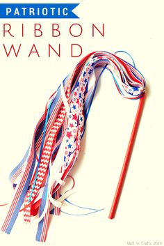 Patriotic Ribbon Wand Tutorial - Mad in Crafts