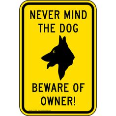 Never Mind The Dog Beware Of Owner!