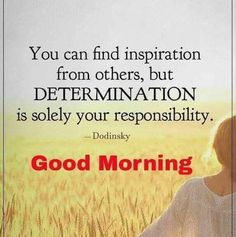 Morning. Determination Morning Quotes For Friends, Morning Wishes Quotes, Morning Quotes Images, Good Morning Images, Good Morning Quotes, Morning Memes, Morning Thoughts, Good Morning Cards, Good Morning Messages