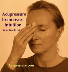 Acupressure to increase intuition. Acupressure, Acupuncture, Stress Relief, Pain Relief, Light Touch, Pressure Points, Alternative Health, Intuition, Reiki
