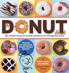 The Donut Book: The Whole Story in Words, Pictures & Outrageous Tales