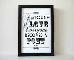 Plato Quote Print - At the Touch of Love Everyone Becomes a Poet in 4 x 6 inches Love Print Poster. $8.50, via Etsy.