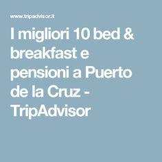 I migliori 10 bed & breakfast e pensioni a Puerto de la Cruz - TripAdvisor