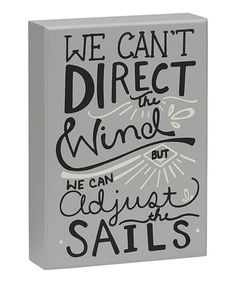 This 'Adjust the Sails' Box Sign is perfect!   •5'' W x 7'' H x 1.5'' D •Wood $8.99