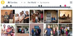 In the news people in other cultures seem stranger than they are.    We visited 264 families in 50 countries and collected 30,000 photos.    We sorted the homes by income, from left to right.
