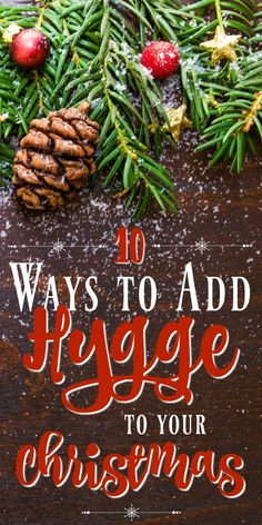 These 10 ideas will help to add hygge to your Christmas so you can be happier throughout the holidays. #christmasdecor #christmasdecorations #christmascrafts