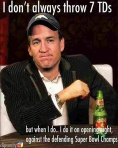 Payton Manning everybody...