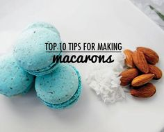 Top 10 Tips Making Macarons