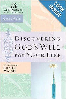 Discovering God's Will for Your Life (Women of Faith Study Guide Series): Sheila Walsh: 0020049049839: Amazon.com: Books