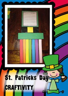 """Print the templates in this file (color and blackline provided) and have your students put together a fun St Patricks crativity to help display their writing """"At the end of the rainbow...."""".  All pieces in the template are rectangles or squares, which will enable your kindergraten students to handle the cutting load very well!"""