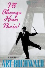 I'll Always Have Paris by Art Buchwald