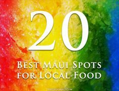 Top 20 Places for Local Food on Maui: http://www.prideofmaui.com/blog/activities/top-20-places-local-food-maui.html