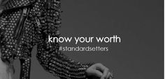set standards. require respect. #standardsetters