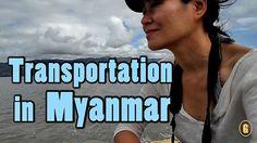 Transportation in Myanmar / Burma  (Video)