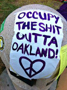 #Occupy #Oakland #OccupyOakland #protest #riots #occupy #peace #politics #california #love #heart