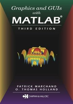 Graphics and GUIs with Matlab, Third Edition (Graphics & GUIs with Matlab) Data Visualization Techniques, Information Visualization, Computer Technology, Computer Science, Mechatronics Engineering, Books For Self Improvement, Material Science, Signal Processing, Business Intelligence