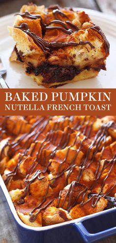 Baked Pumpkin Nutella French Toast is like a combination of French toast, bread pudding, pumpkin pie, and a Nutella crepe all in one. Perfect fall or Thanksgiving breakfast for a crowd! Easy homemade recipe. #pumpkinbreakfast #bakedfrenchtoast #frenchtoastrecipe #pumpkinrecipes