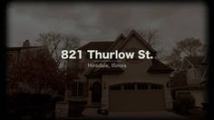 @bryanbomba, @coldwellbanker, and HiRez Productions present 821 Thurlow Street in Hinsdale, IL.