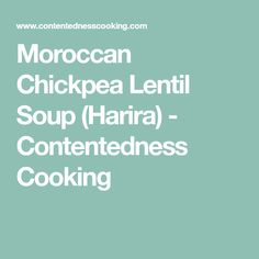 Moroccan Chickpea Lentil Soup (Harira) - Contentedness Cooking