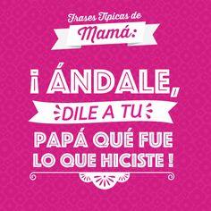 Si tu mamá es mexicana estamos seguro que has escuchado esta frase aunque sea una vez en la vida. Mexican Moms, Mexican Humor, Thanks Mom, Mom Day, Spanish Quotes, Mom Quotes, Keep Calm, Advice, Teaching