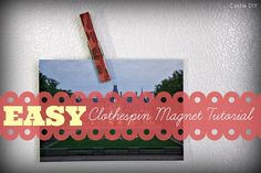 Castle DIY: How to: Clothespin Magnets Tutorial!