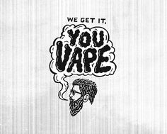 This one goes out to those who won& settle for anything less than a cloud so large that it can be viewed from space. Vape Logo Design, Lettering Design, Coffee Shop Branding, Coffee Logo, Vape Stand, Vape Memes, Vape Art, Smoke Cloud, We Got It