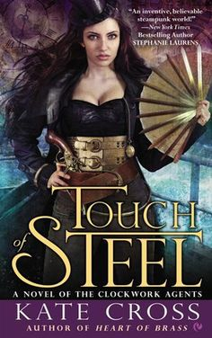 Cover Reveal: Touch of Steel (Clockwork Agents #2)by Kate Cross. Coming 12/4/12