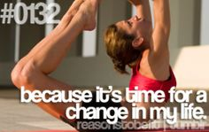 Reasons to be Fit - because it's time for a change in my life
