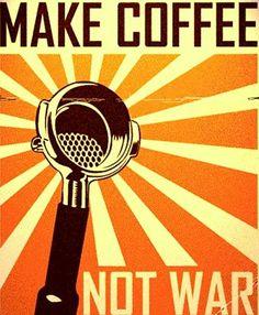 """Make Coffee Not War"" vintage coffee"