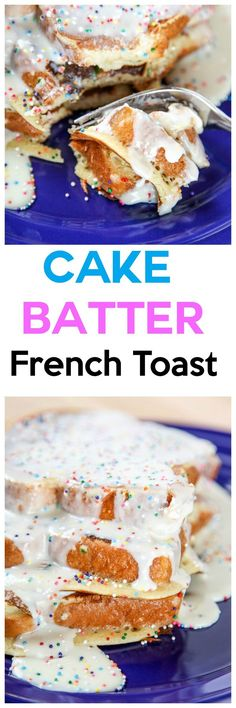 Cake Batter French Toast: Fluffy french toast that tastes just like cake batter! Finally, you can enjoy cake for breakfast!