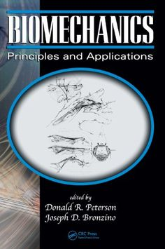 Biomechanics: Principles and Applications, Second Edition by Donald R. Peterson http://www.amazon.com/dp/0849385342/ref=cm_sw_r_pi_dp_SuXqub17BJ032