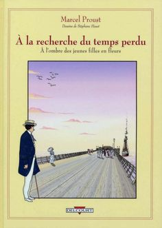 Marcel Proust A La Recherche Du Temps Perdu 02 A L'ombre Des Jeunes Filles En Fleurs Vol 1