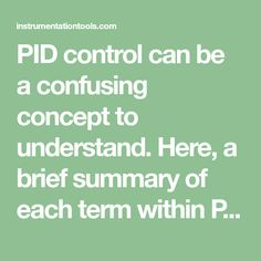 PID control can be a confusing concept to understand. Here, a brief summary of each term within PID (P. I, and D) is presented for your learning benefit. Control Engineering, Summary, Confused, Benefit, Instruments, Concept, Learning, Abstract, Studying