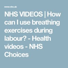 NHS VIDEOS   How can I use breathing exercises during labour? - Health videos - NHS Choices