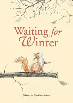 Waiting for Winter by Sebastian Meschenmoser,http://www.amazon.com/dp/1935279041/ref=cm_sw_r_pi_dp_DNsptb170EEBT7F7