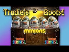 Minions Kinder Surprise Eggs! Trudie's Booty! - YouTube