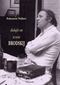 È vero: come scrive Serena Vitale, il genere dell'intervista costituisce, dopo la poesia e la saggistica, «la terza forma letteraria in cui Brodskij si espresse». Di qui l'idea di racco…