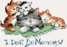 I Don't Do Mornings Counted Cross Stitch Kit