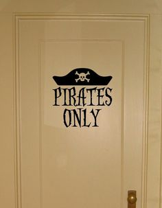 PIRATES ONLY Vinyl wall decal for bedroom by defineyourspacevinyl Bedroom Door Decorations, Home Decor Bedroom, Kids Bedroom, Bedroom Ideas, Ocean Bedroom, Nautical Bedroom, Wall Decals For Bedroom, Vinyl Wall Decals, Car Decals