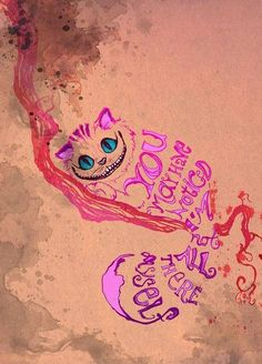 """You may have noticed I'm not all there, myself"" Cheshire cat watercolor"