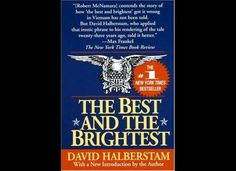 """The Best And The Brightest"" by David Halberstam"