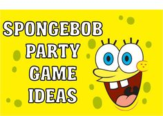 SpongeBob Birthday Party Ideas and a FREE Printable  Printables