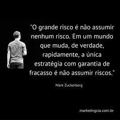 Frases de Famosos: Riscos http://marketingcia.com.br/