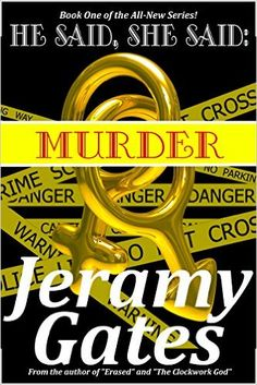 "He said, She said, ""Murder"" (He said, She said Detective Series Book 1) - Kindle edition by Jeramy Gates. Mystery, Thriller & Suspense Kindle eBooks @ Amazon.com."